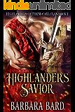 Highlander's Savior: A Historical Scottish Highlander Romance Novel (Highlanders of the McCall Clan Book 1)