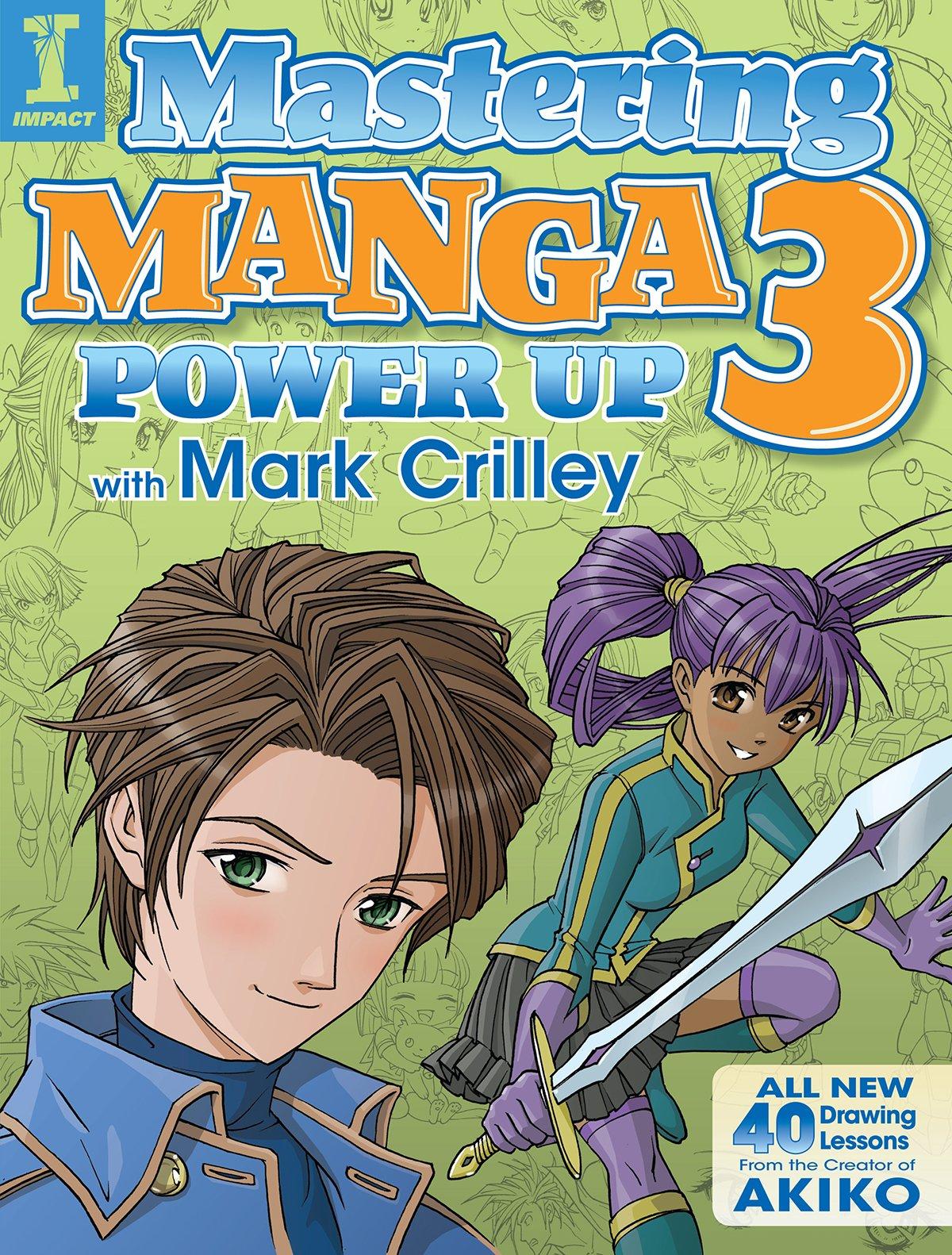 Read Online Mastering Manga 3: Power Up with Mark Crilley pdf epub