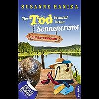 Der Tod braucht keine Sonnencreme: Ein Bayernkrimi (Sofia und die Hirschgrund-Morde 5) (German Edition)