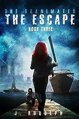 The Escape (The Reanimates Book 3) Kindle Edition