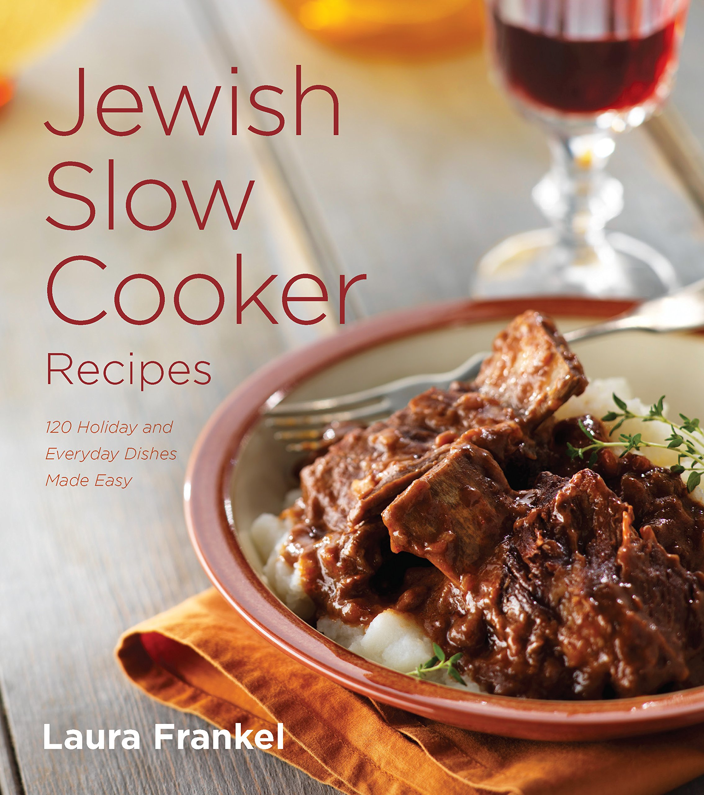 Jewish slow cooker recipes 120 holiday and everyday dishes made jewish slow cooker recipes 120 holiday and everyday dishes made easy laura frankel 9781572841802 amazon books forumfinder Image collections