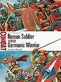 Roman Soldier vs Germanic Warrior: 1st Century AD (Combat)
