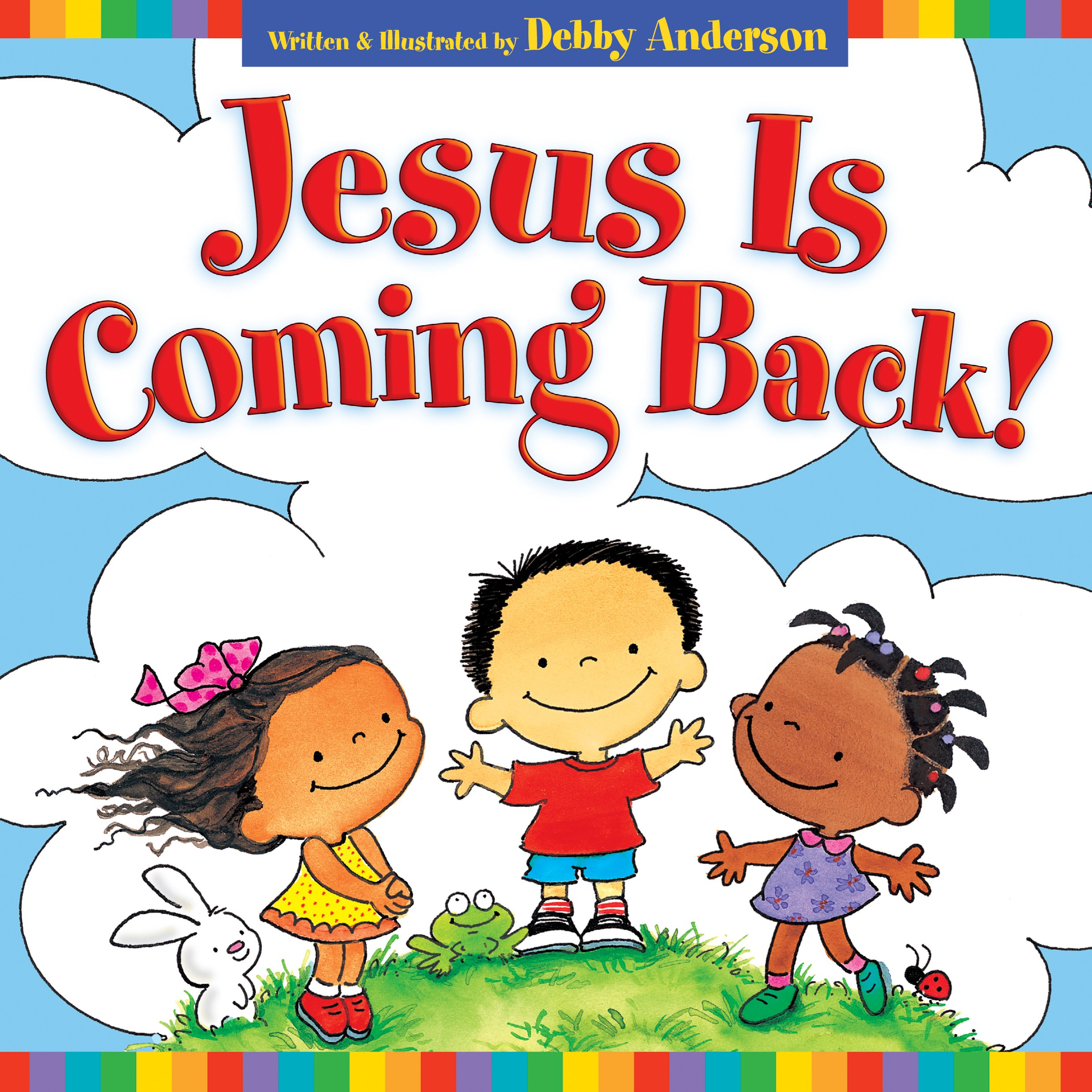 jesus is coming back debby anderson 9781581347432 amazon com