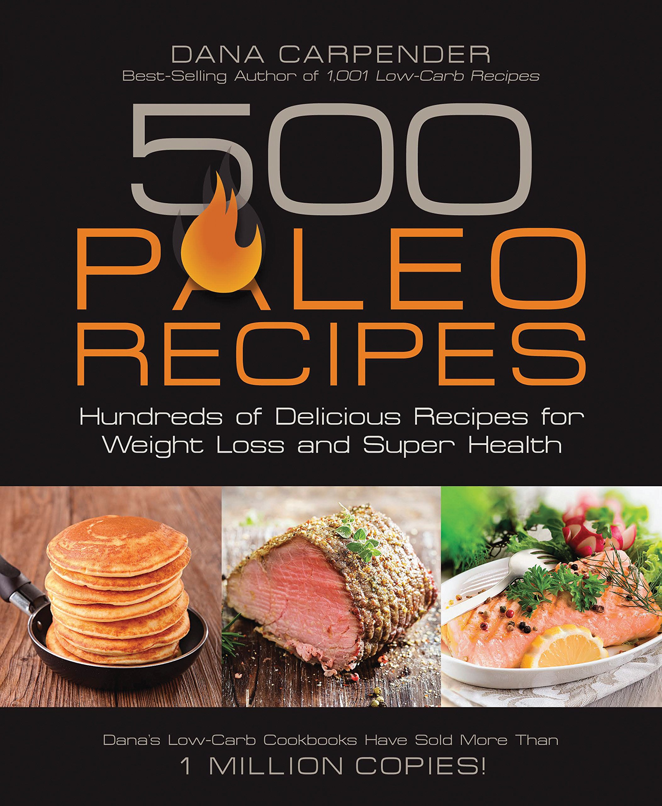 500 Paleo Recipes: Hundreds of Delicious Recipes for Weight Loss and Super  Health: Dana Carpender: 9781592335329: Amazon.com: Books