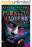 Pursuing Madness (Unfortunate Soul Chronicles Book 3)