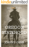 Oregon Statehood (Ezekiel's Journey Book 3)