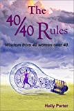 The 40/40 Rules: Wisdom from 40 Women over 40 (The Rules Books Book 1) (English Edition)