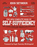 The New Complete Book of Self-Sufficiency (UK Edition): The Classic Guide for Realists and Dreamers