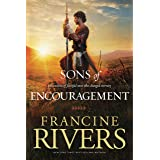 Sons of Encouragement: Biblical Stories of Aaron, Caleb, Jonathan, Amos, and Silas (Historical Christian Fiction with In-Dept
