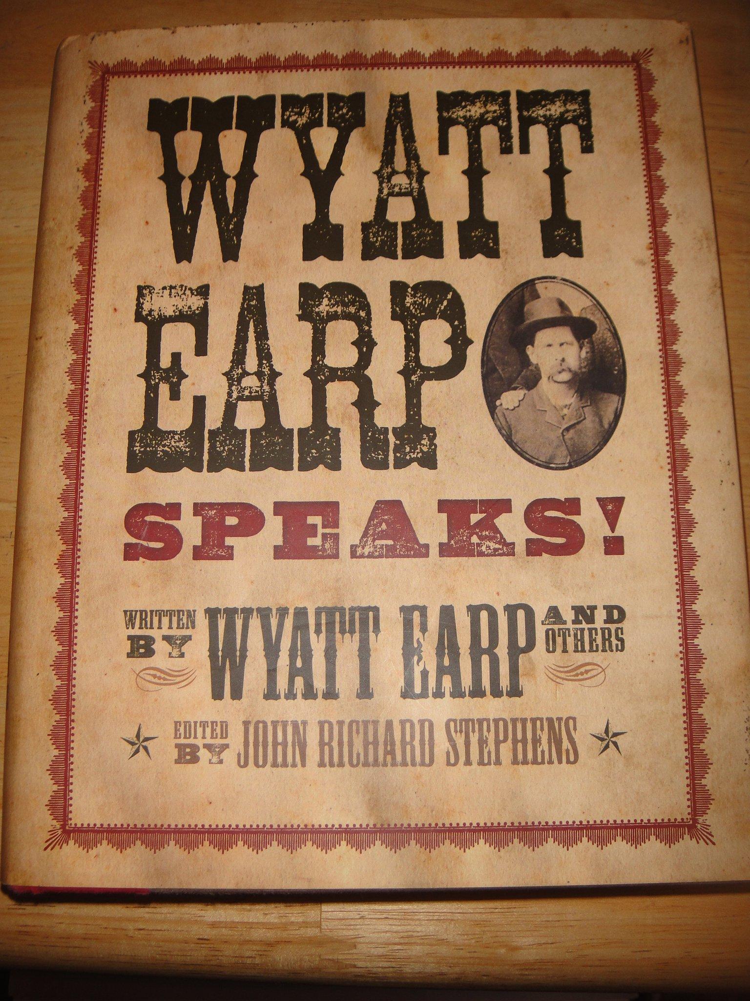 Wyatt Earp Speaks! 2nd Edition by Wyatt Earp [Hardcover] PDF