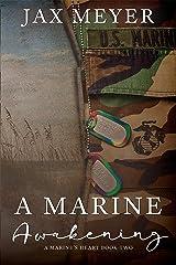 A Marine Awakening (A Marine's Heart Book 2) Kindle Edition