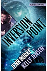 Inversion Point (Chaos Station Book 4) Kindle Edition