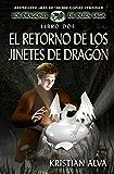 El Retorno de los Jinetes de Dragon: Los Dragones de Durn Saga, Libro Dos
