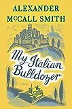 My Italian Bulldozer: A Novel