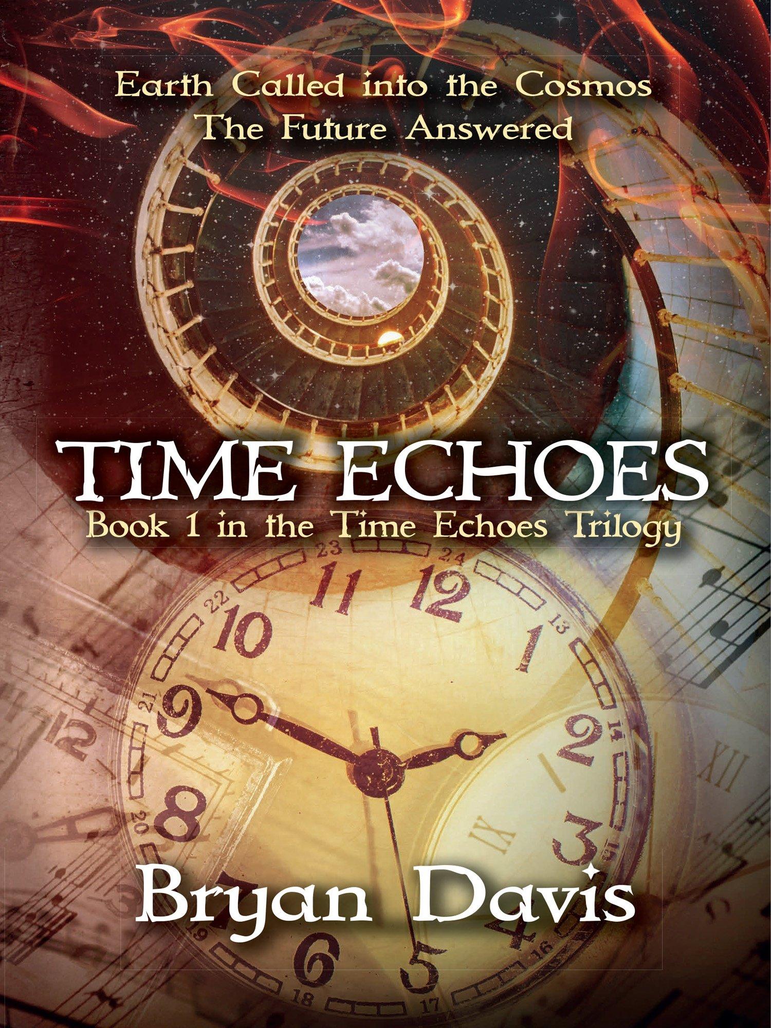 Time Echoes (time Echoes Trilogy V1): Bryan Davis: 9781946253514:  Amazon: Books