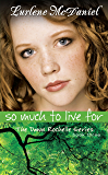 So Much to Live For: The Dawn Rochelle Series, Book Three