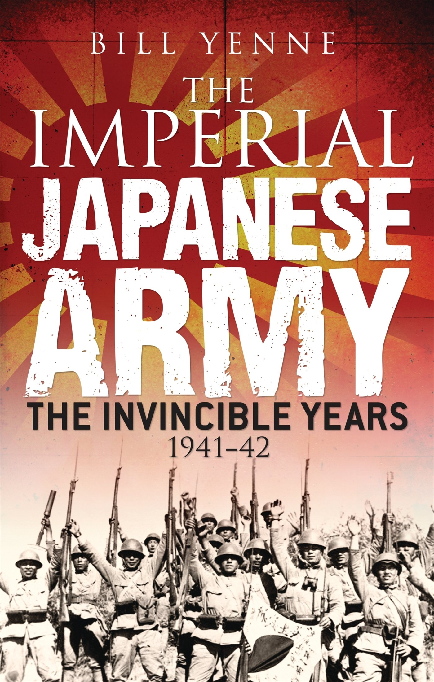 The Imperial Japanese Army: The Invincible Years 1941–42 (General Military) pdf epub