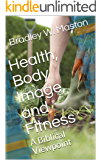 Health, Body Image, and Fitness: A Biblical Viewpoint