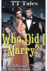 Who Did I Marry?: The Millionaire, The Liar, and her Redneck Family
