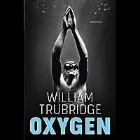Oxygen: A Memoir