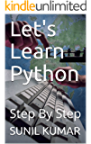 Let's Learn Python: Step By Step