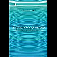 A margem e o tempo: Subjetividade, universalidade e ficção no Amazonas
