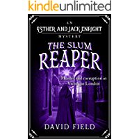 The Slum Reaper: Murder and corruption in Victorian London (Esther & Jack Enright Mystery Book 4)