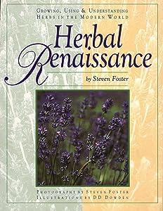 Herbal Renaissance, Growing, Using & Understanding Herbs in the Modern World