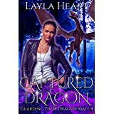 Captured Dragon (Guarding Their Dragon Mate 4): A New Adult Paranormal Reverse Harem Romance Serial