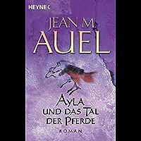 Ayla und das Tal der Pferde: Ayla 2 (Ayla - Die Kinder der Erde) (German Edition)