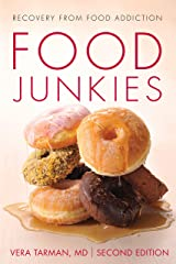 Food Junkies: Recovery from Food Addiction Kindle Edition