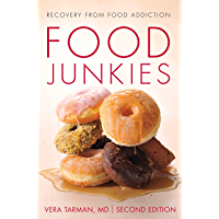 Food Junkies: Recovery from Food Addiction