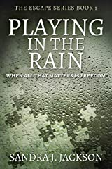 Playing In The Rain (Escape Series Book 1) Kindle Edition