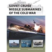 Soviet Cruise Missile Submarines of the Cold War (New Vanguard Book 260) (English Edition)