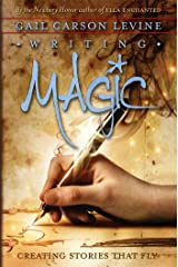 Writing Magic: Creating Stories That Fly Kindle Edition