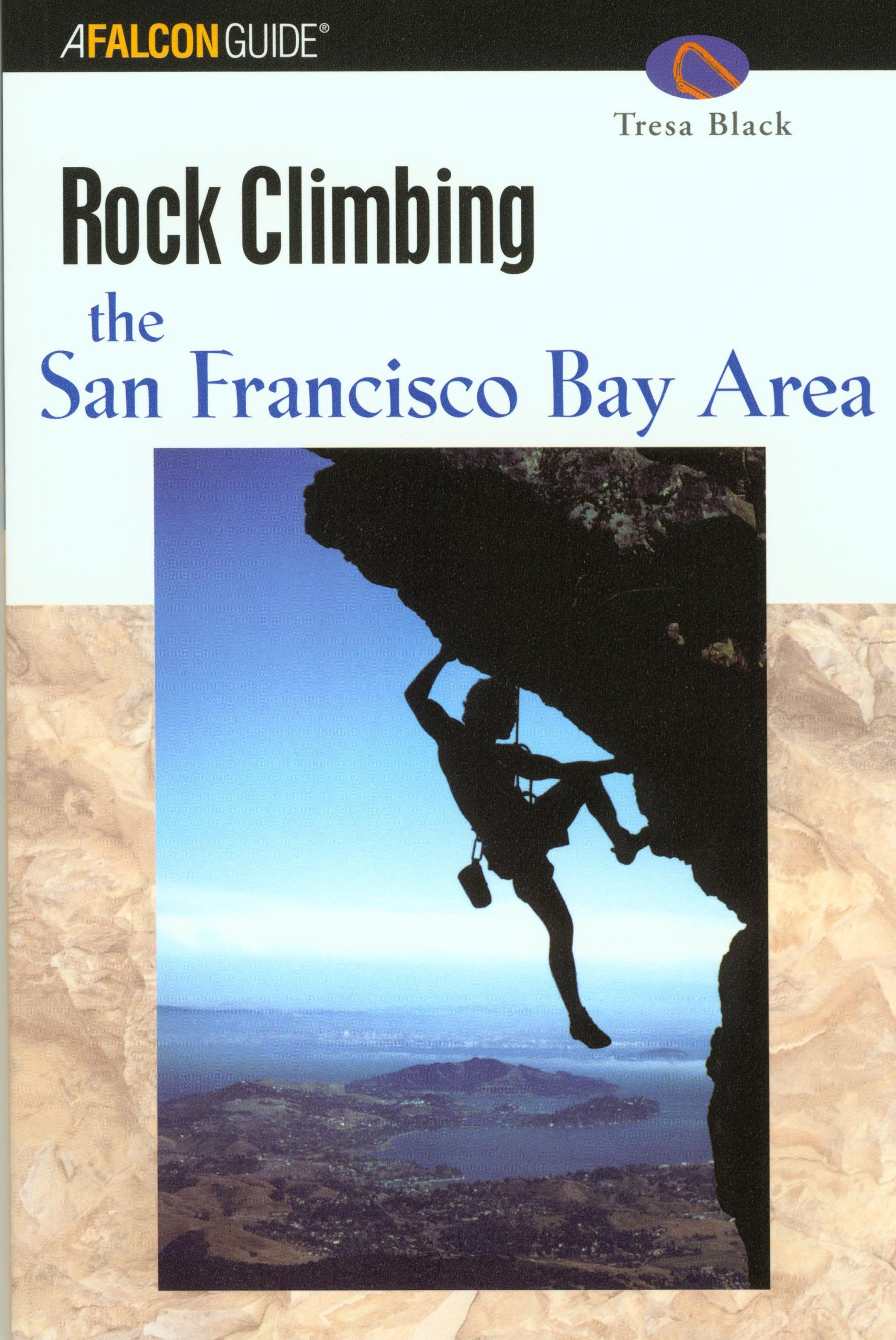 Rock Climbing the San Francisco Bay Area (Regional Rock Climbing Series) PDF