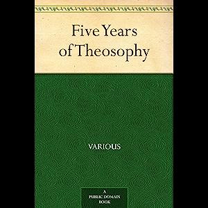 Five Years of Theosophy
