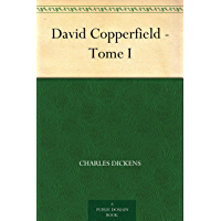 David Copperfield - Tome I (French Edition)