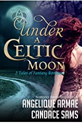 Under A Celtic Moon: 2 Tales of Fantasy Romance (Spellbinders 1) Kindle Edition