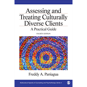 Assessing and Treating Culturally Diverse Clients: A Practical Guide (Multicultural Aspects of Counseling And…