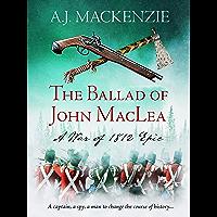 The Ballad of John MacLea (War of 1812 Book 1) (English Edition)