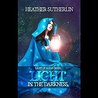 A Light in the Darkness (Light of Loian Book 1)