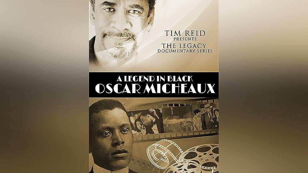 Tim Reid Presents: The Legacy Documentary Series - A Legend in Black Oscar Micheaux