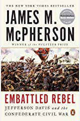 Embattled Rebel: Jefferson Davis as Commander in Chief Kindle Edition