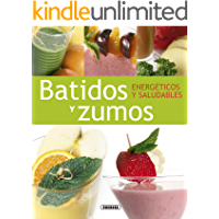 Batidos Y Zumos Energeticos Y Saludables (El Rincón Del Paladar)