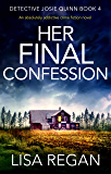 Her Final Confession: An absolutely addictive crime fiction novel (Detective Josie Quinn Book 4) (English Edition)