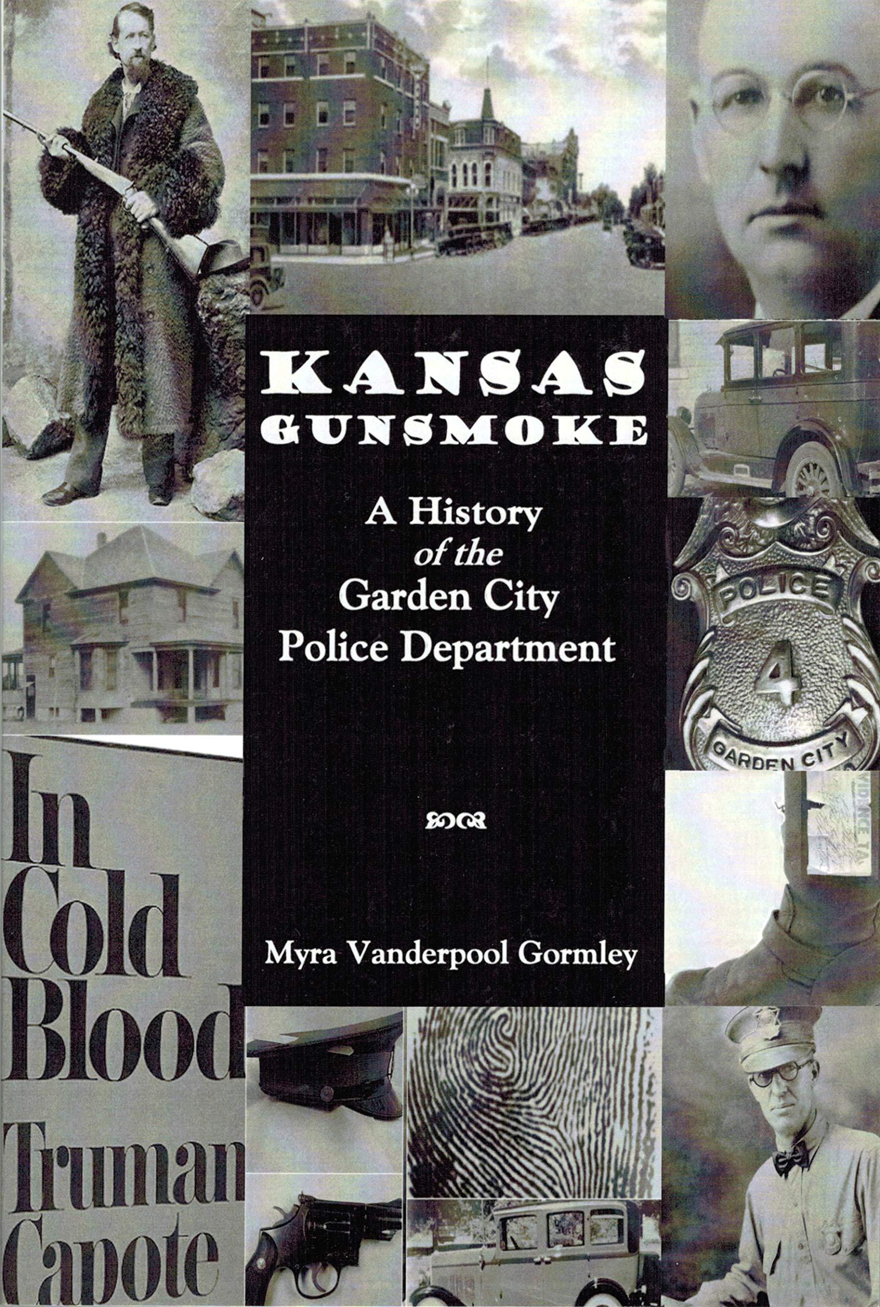 Kansas Gunsmoke A History Of The Garden City Police Department