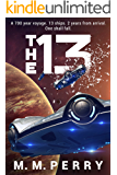 The 13: Mission's End Book One