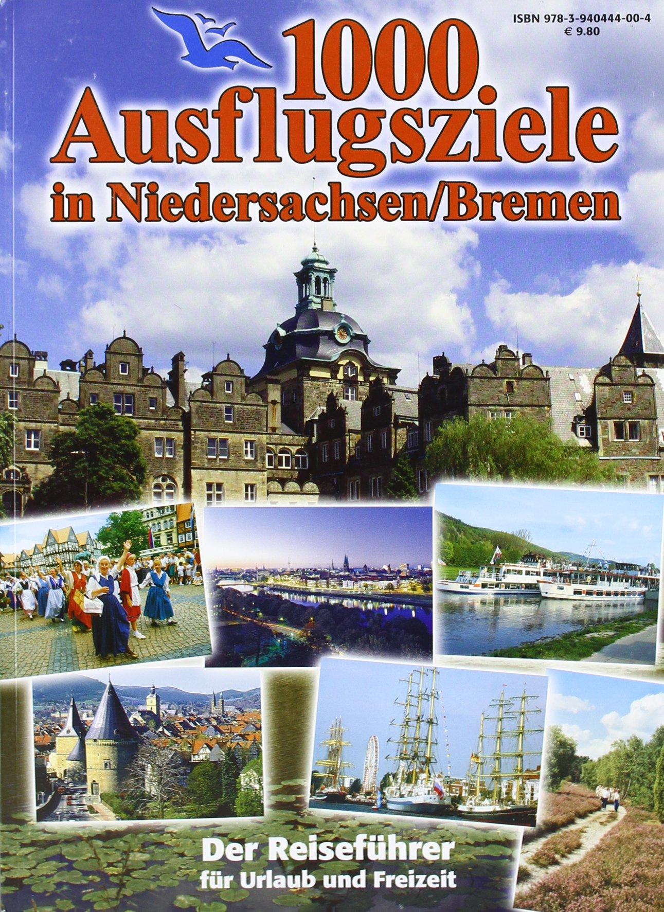 1000 Ausflugsziele in Niedersachsen/Bremen: Der Reiseführer für Urlaub und Freizeit!