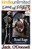 Road Rage: A Short Tale of Terror (Land of Fright Book 34)